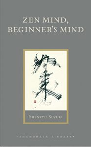 Meditation Books - Zen Mind, Beginner's Mind: Informal Talks on Zen Meditation and Practice by Shunryu Suzuki