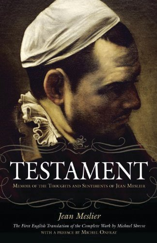 The best books on Atheist Philosophy of Religion - Testament: Memoir of the Thoughts and Sentiments of Jean Meslier by Jean Meslier