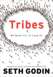 The best books on Marketing - Tribes: We Need You to Lead Us by Seth Godin