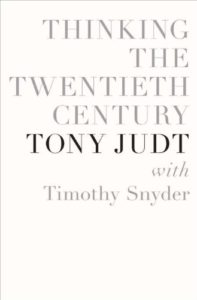 Thinking the Twentieth Century by Timothy Snyder & Tony Judt with Timothy Snyder