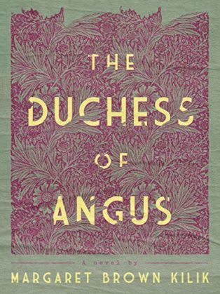 The Duchess of Angus by Margaret Brown Kilik and Jenny Davidson (introduction)