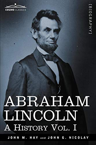 The best books on American Presidents - Abraham Lincoln by John Hay