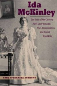 The Best Books about First Ladies - Ida McKinley: The Turn-of-the-Century First Lady Through War, Assassination, and Secret Disability by Carl Sferrazza Anthony