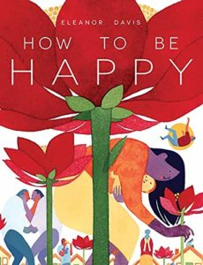 The Best Self-Help Novels - How to Be Happy by Eleanor Davis
