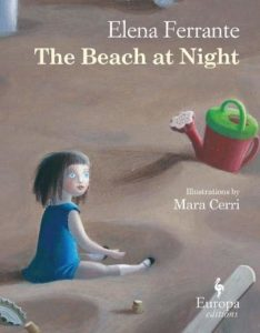 The Best Elena Ferrante Books - The Beach at Night by Elena Ferrante