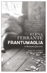 The Best Elena Ferrante Books - Frantumaglia: A Writer's Journey by Elena Ferrante