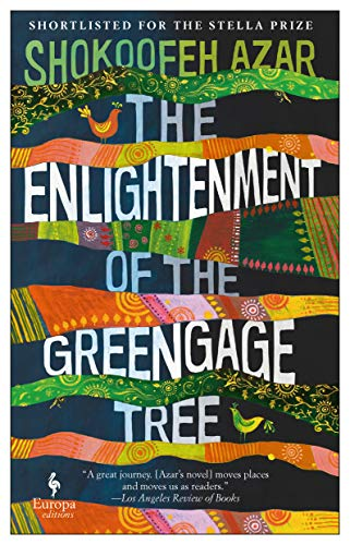The Enlightenment of the Greengage Tree by Shokoofeh Azar, translated by Anonymous