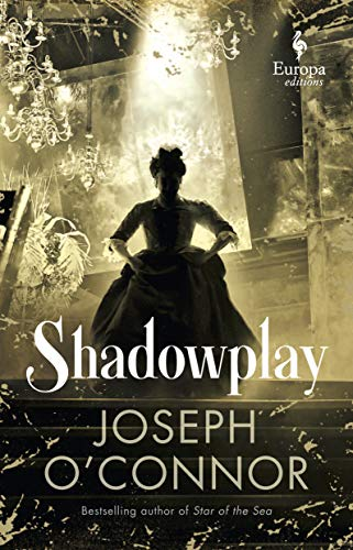 Shadowplay by Joseph O'Conner
