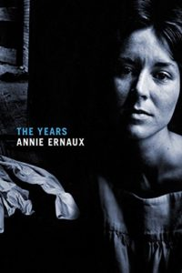The Best Novels in Translation: the 2019 Booker International Prize - The Years by Annie Ernaux, translated by Alison Strayer