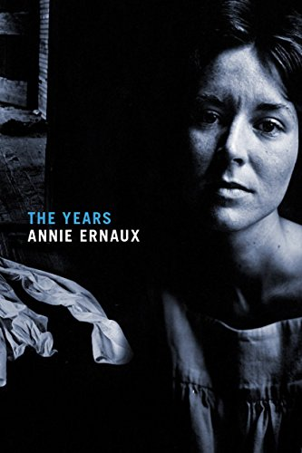Summer Reading 2019: The Best Fiction in Translation - The Years by Annie Ernaux, translated by Alison Strayer