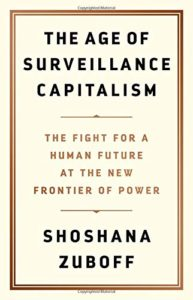 The Best Business Books of 2019: the Financial Times & McKinsey Book of the Year Award - The Age of Surveillance Capitalism: The Fight for a Human Future at the New Frontier of Power by Shoshana Zuboff