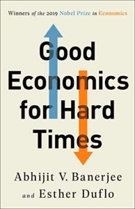 The best books on Learning Economics - Good Economics for Hard Times by Abhijit V Banerjee and Esther Duflo