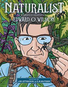 Naturalist: A Graphic Adaptation by C.M.Butzer, Edward O. Wilson & Jim Ottaviani