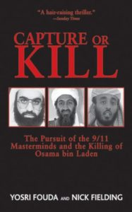 The best books on 9/11 - Capture or Kill: The Pursuit of the 9/11 Masterminds and the Killing of Osama bin Laden by Nick Fielding & Yosri Fouda