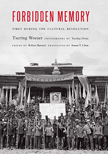 Forbidden Memory: Tibet during the Cultural Revolution by Susan Chen (translator) & Tsering Woeser