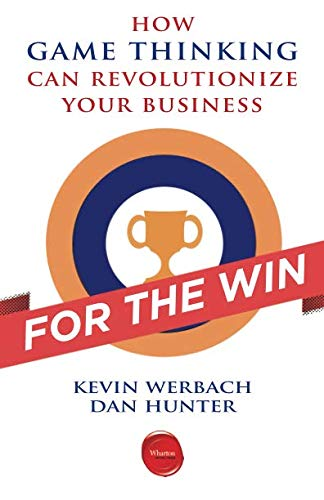 The best books on Blockchain - For the Win: How Game Thinking Can Revolutionize Your Business by Dan Hunter & Kevin Werbach