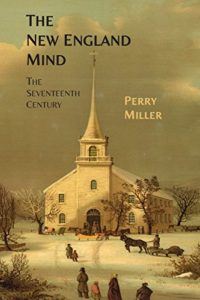 The best books on New England - The New England Mind: The Seventeenth Century by Perry Miller
