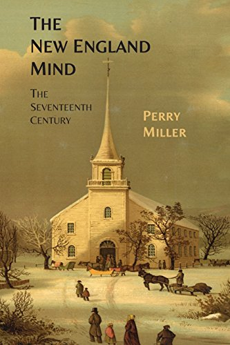 The New England Mind: The Seventeenth Century by Perry Miller
