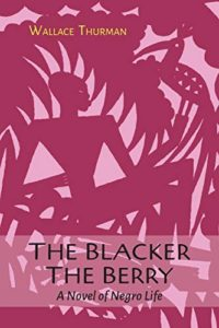 Best Books by Black Queer Writers - The Blacker the Berry by Wallace Thurman