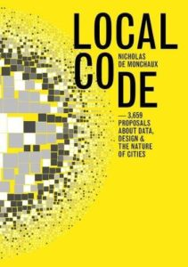 The best books on Future Cities - Local Code: 3,659 Proposals about Data, Design and the Nature of Cities by Nicholas de Monchaux
