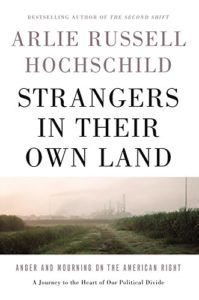 The Best Donald Trump Books - Strangers in Their Own Land by Arlie Russell Hochschild
