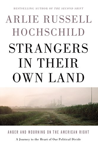 Strangers in Their Own Land by Arlie Russell Hochschild