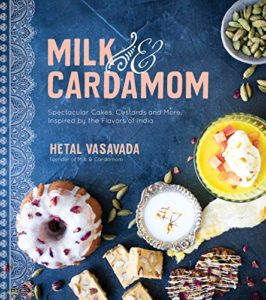 The Best Cookbooks of 2019 - Milk & Cardamom by Hetal Vasavada