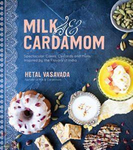 The Best Cookbooks of 2019 - Milk & Cardamom by Hetal Vasavada