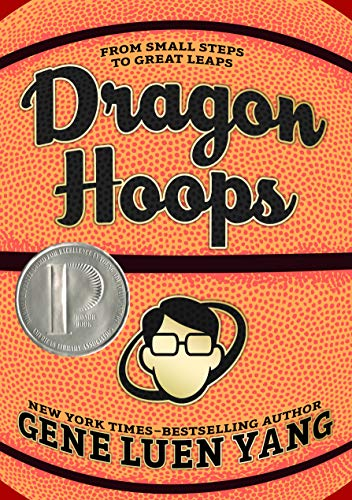 Dragon Hoops by Gene Luen Yang