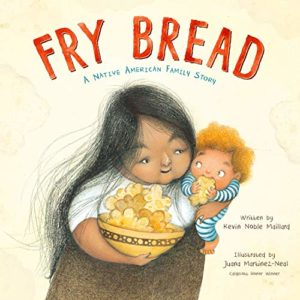The Best Kids' Books of 2019 - Fry Bread: A Native American Family Story by Juana Martinez-Neal (illustrator) & Kevin Noble Maillard
