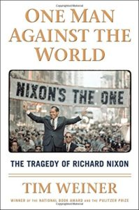 The best books on The US Intelligence Services - One Man Against the World: The Tragedy of Richard Nixon by Tim Weiner