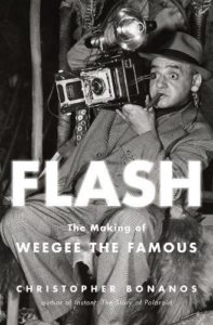 The Best Biographies: the 2019 NBCC Shortlist - Flash: The Making of Weegee the Famous by Christopher Bonanos