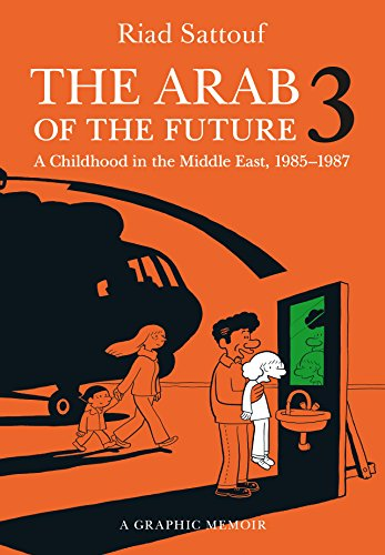 The Best Comics of 2018 - The Arab of the Future 3: A Childhood in the Middle East, 1985-1987 by Riad Sattouf