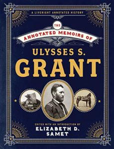 The Best Books on the American Civil War - The Annotated Memoirs of Ulysses S. Grant by Elizabeth Samet & Ulysses S. Grant
