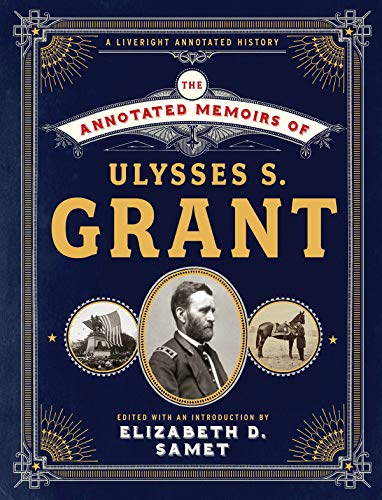 The Annotated Memoirs of Ulysses S. Grant by Ulysses S Grant and Elizabeth Samet (editor), Mark Bramhall (narrator)