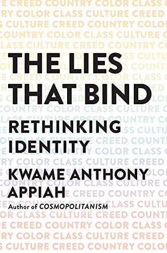 The Best Fiction of 2018 - The Lies That Bind: Rethinking Identity by Kwame Anthony Appiah
