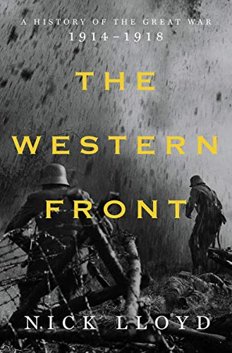 The Western Front: A History of the First World War by Nick Lloyd