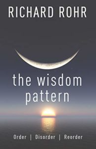 The Best Self Help Books of 2020 - The Wisdom Pattern: Order, Disorder, Reorder by Richard Rohr