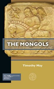 The best books on Chinggis Khan - The Mongols by Timothy May
