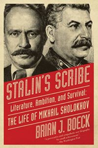 The Best Russia Books: the 2020 Pushkin House Prize - Stalin's Scribe: Literature, Ambition, and Survival, the Life of Mikhail Sholokhov by Brian Boeck
