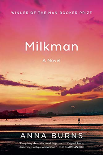 The Best Fiction of 2018 - Milkman by Anna Burns