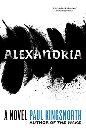 Alexandria: A Novel by Paul Kingsnorth