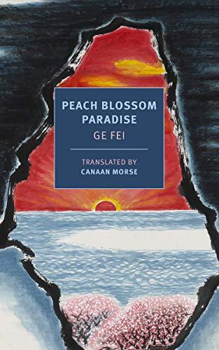 Peach Blossom Paradise by Canaan Morse (translator) & Ge Fei