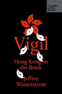 Best China Books of 2020 - Vigil: Hong Kong on the Brink by Jeffrey Wasserstrom