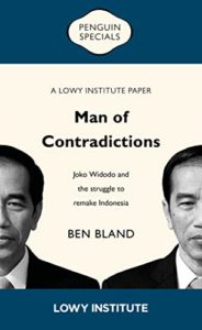 The Best Books on the Hong Kong Protests - Man of Contradictions: Joko Widodo and the struggle to remake Indonesia by Ben Bland