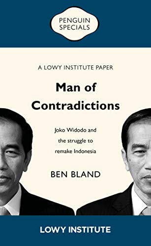 Man of Contradictions: Joko Widodo and the struggle to remake Indonesia by Ben Bland