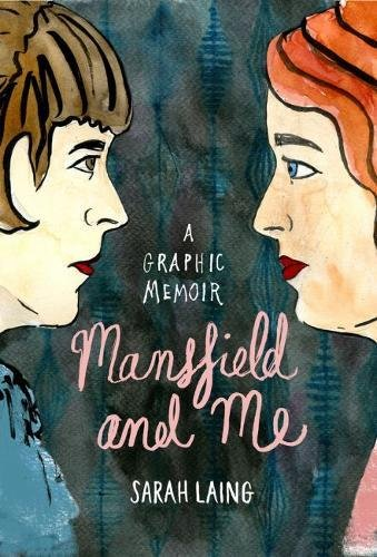 Mansfield and Me: A Graphic Memoir by Sarah Laing