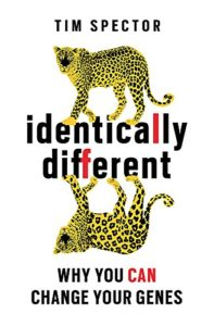 Identically Different: Why You Can Change Your Genes by Tim Spector