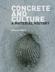 The best books on Architecture and Aesthetics - Concrete and Culture by Adrian Forty