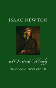 The best books on Isaac Newton - Isaac Newton and Natural Philosophy by Niccolò Guicciardini